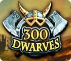 Lade das Flash-Spiel 300 Dwarves kostenlos runter