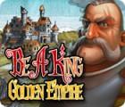 Lade das Flash-Spiel Be a King 3: Golden Empire kostenlos runter