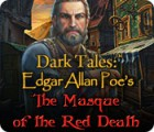 Lade das Flash-Spiel Dark Tales: Edgar Allan Poe's The Masque of the Red Death kostenlos runter