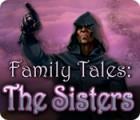 Lade das Flash-Spiel Family Tales: The Sisters kostenlos runter