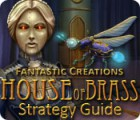 Lade das Flash-Spiel Fantastic Creations: House of Brass Strategy Guide kostenlos runter