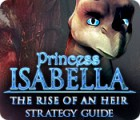 Lade das Flash-Spiel Princess Isabella: The Rise of an Heir Strategy Guide kostenlos runter