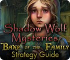 Lade das Flash-Spiel Shadow Wolf Mysteries: Bane of the Family Strategy Guide kostenlos runter