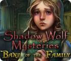Lade das Flash-Spiel Shadow Wolf Mysteries: Das Leid der Familie kostenlos runter