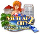 Lade das Flash-Spiel Virtual City 2: Paradise Resort kostenlos runter